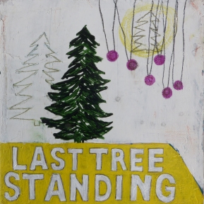 Last Tree Standing, 2013, mixed media on canvas, 8 x 8 inches (sold)